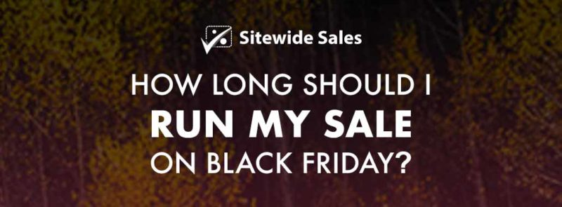 Banner for post: How long should I run my sale on Black Friday?