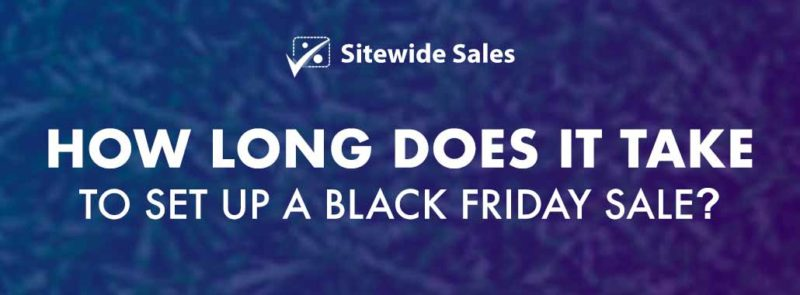Banner for post: How long does it take to set up a Black Friday sale?
