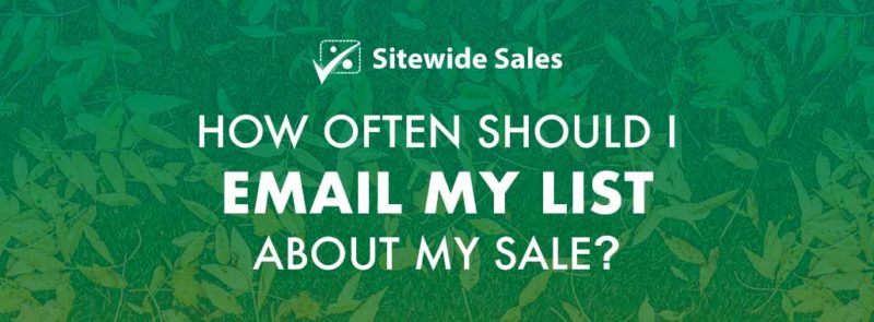 Banner for post: How often should I email my list about my sale?