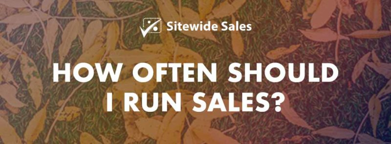 Banner for post: How often should I run sales?