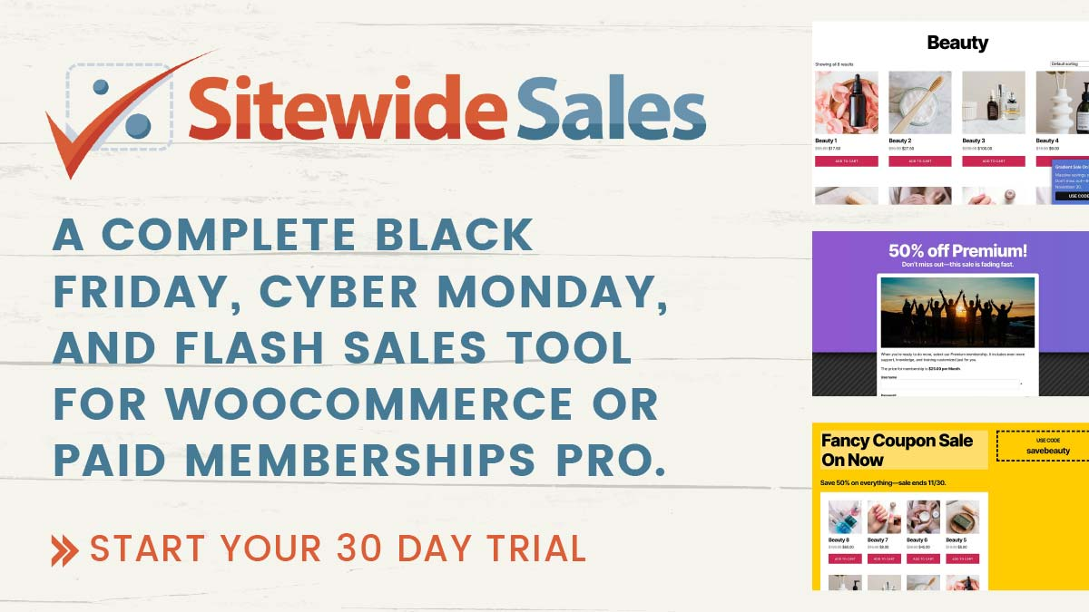 Banner image: Sitewide Sales - A Complete Black Friday, Cyber Monday, and Flash Sales Tool For WooCommerce or Paid Memberships Pro.